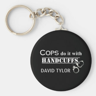 Cops do it! Funny Cops gifts Basic Round Button Keychain