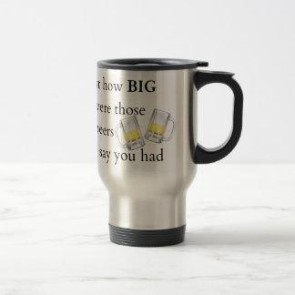 Cops Joke, How big.. Travel Mug