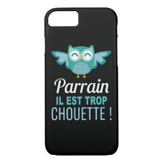 Coque Smartphone Parrain it is too Chouette! iPhone 8/7 Case