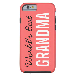 Coral World's Best Grandma Custom iPhone 6 Tough iPhone 6 Case