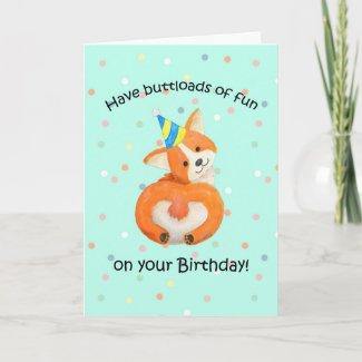 Corgi birthday, Cute corgi butt, buttloads of fun Card