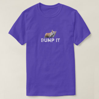 Corgi Bump It T-Shirt