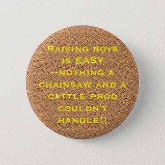 cork, Raising boysis EASY--nothing... - Customized 2 Inch Round Button