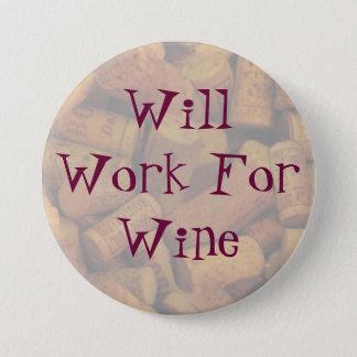 corks, Will Work For Wine 3 Inch Round Button