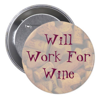 corks, Will Work For Wine 3 Inch Round Button