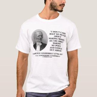 Cornelius Vanderbilt Making Money My Point Quote T-Shirt