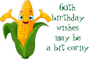 CORNY Wishes FOR YOUR 60th BIRTHDAY