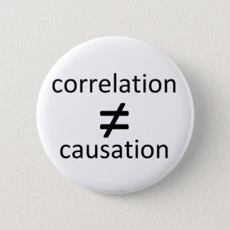 Correlation does not equal causation 2 inch round button