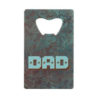 """Corrosion """"Copper"""" print DAD bottle opener Credit Card Bottle Opener"""