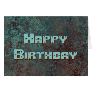 "Corrosion ""Copper"" print Happy Birthday Text Card"
