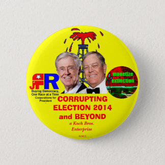 CORRUPTING ELECTION 2014 and BEYOND 2 Inch Round Button