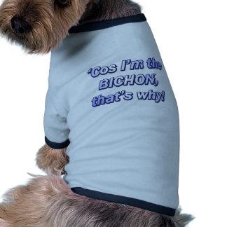Cos I'm the Bichon Frise Pet T-shirt