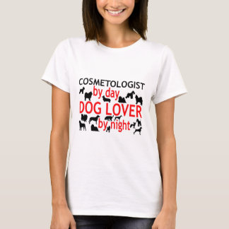 Cosmetologist by Day Dog Lover by Night T-Shirt