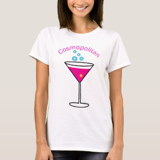 cosmopolitan with the words cosmopolitan on it T-Shirt
