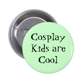 Cosplay Kids are Cool Design 2 Inch Round Button