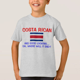 Costa Rican and Good Looking T-Shirt