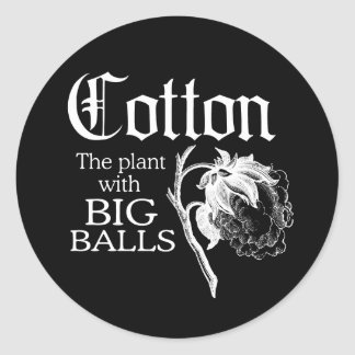 COTTON THE PLANT WITH BIG BALLS T-shirt Classic Round Sticker