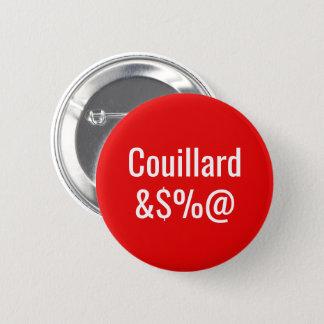 Couillard Tabarnak! Changer votre texte! Québec Fr 2 Inch Round Button