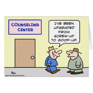 counseling upgraded screw up goof up card