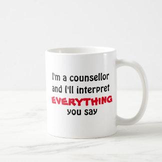 Counsellor will interpret everything you say mug