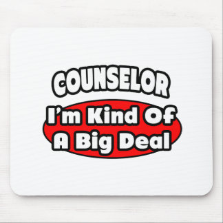 Counselor...Big Deal Mouse Pad