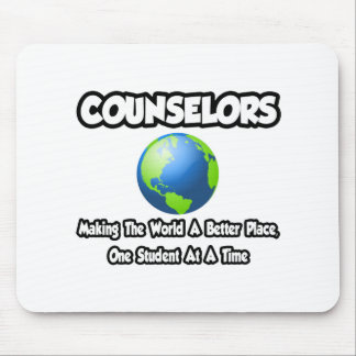 Counselors...Making the World a Better Place Mousepad