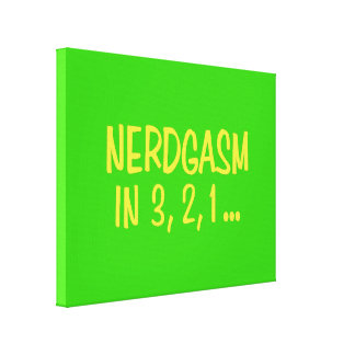 Countdown to Nerdgasm - Green Background Stretched Canvas Print