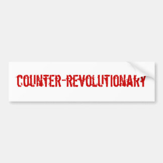 Counter-Revolutionary Bumpersticker Bumper Sticker