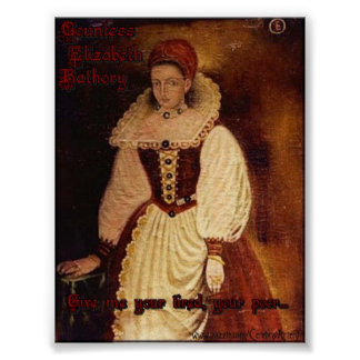 Countess Elizabeth Bathory-Give me your tired... Poster