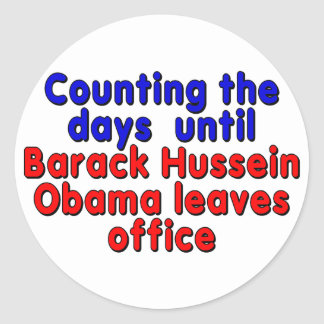 Counting the days until Barack Hussein Obama... Round Sticker