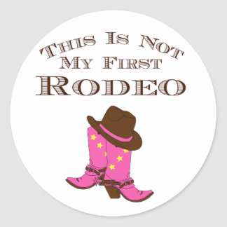 "Country Chic ""This Is Not My First Rodeo"" Classic Round Sticker"