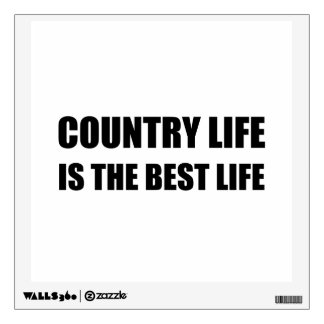 Country Life Best Life Wall Decal
