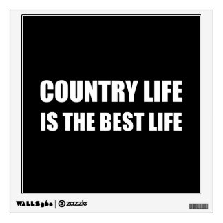 Country Life Best Life Wall Sticker