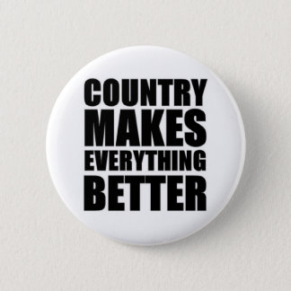Country makes everything better 2 inch round button