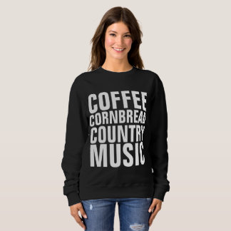 COUNTRY MUSIC T-shirts, COFFEE CORNBREAD Sweatshirt