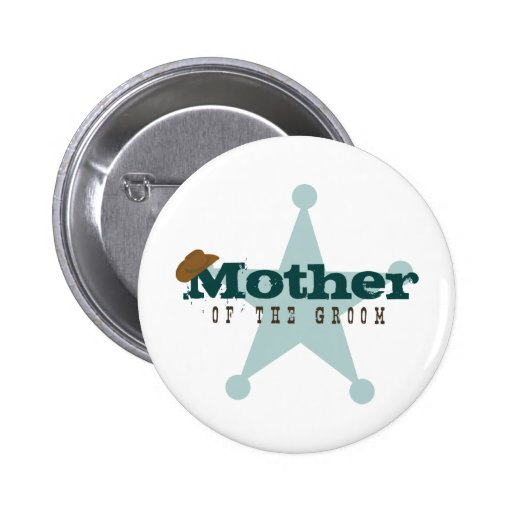 Country Western Mother of the Groom Pinback Buttons