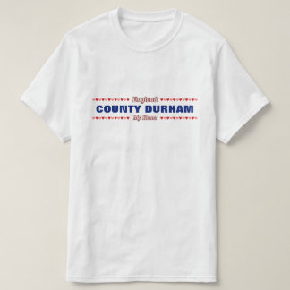 COUNTY DURHAM - My Home - England; Hearts T-Shirt