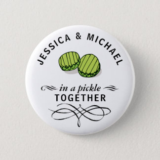 Couples' In a Pickle Together Personalized 2 Inch Round Button