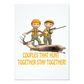 Couples That Hunt Together Stay Together Invite