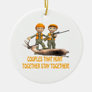 Couples That Hunt Together Stay Together Round Ceramic Ornament