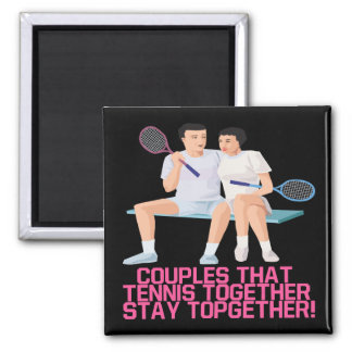 Couples That Tennis Together Magnet