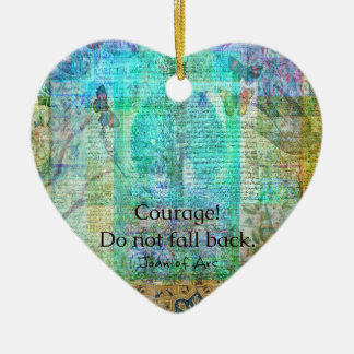 Courage Do not fall back JOAN OF ARC quote Ceramic Ornament