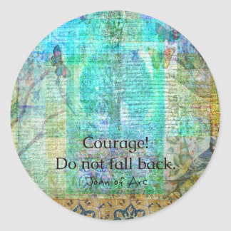 Courage Do not fall back JOAN OF ARC quote Classic Round Sticker