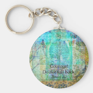 Courage Do not fall back JOAN OF ARC quote Keychain