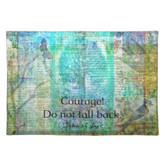 Courage Do not fall back JOAN OF ARC quote Place Mats