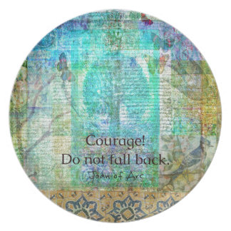 Courage Do not fall back JOAN OF ARC quote Plate