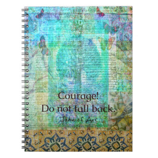 Courage Do not fall back JOAN OF ARC quote Spiral Notebook