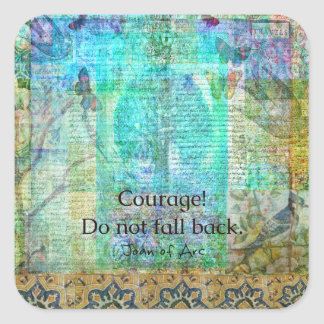 Courage Do not fall back JOAN OF ARC quote Square Sticker