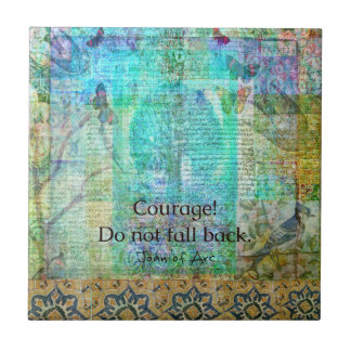 Courage Do not fall back JOAN OF ARC quote Tile