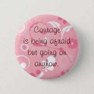 Courage is... 2 inch round button